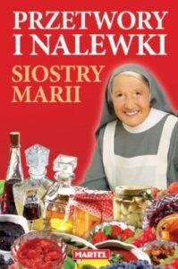 Przetwory i Nalewki Siostra MARIA | Przepisy-Siostry-Marii