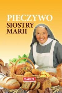 Pieczywo Siostra MARIA | Przepisy-Siostry-Marii
