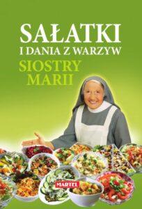 Sałatki i Dania z Warzyw Siostra MARIA | Przepisy-Siostry-Marii