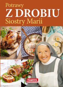 Dania i potrawy z drobiu Siostra MARIA | Przepisy-Siostry-Marii