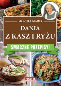 dania z kasz i ryzu Siostra MARIA | Przepisy-Siostry-Marii