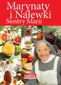 Marynaty i Nalewki Siostra MARIA | Przepisy-Siostry-Marii